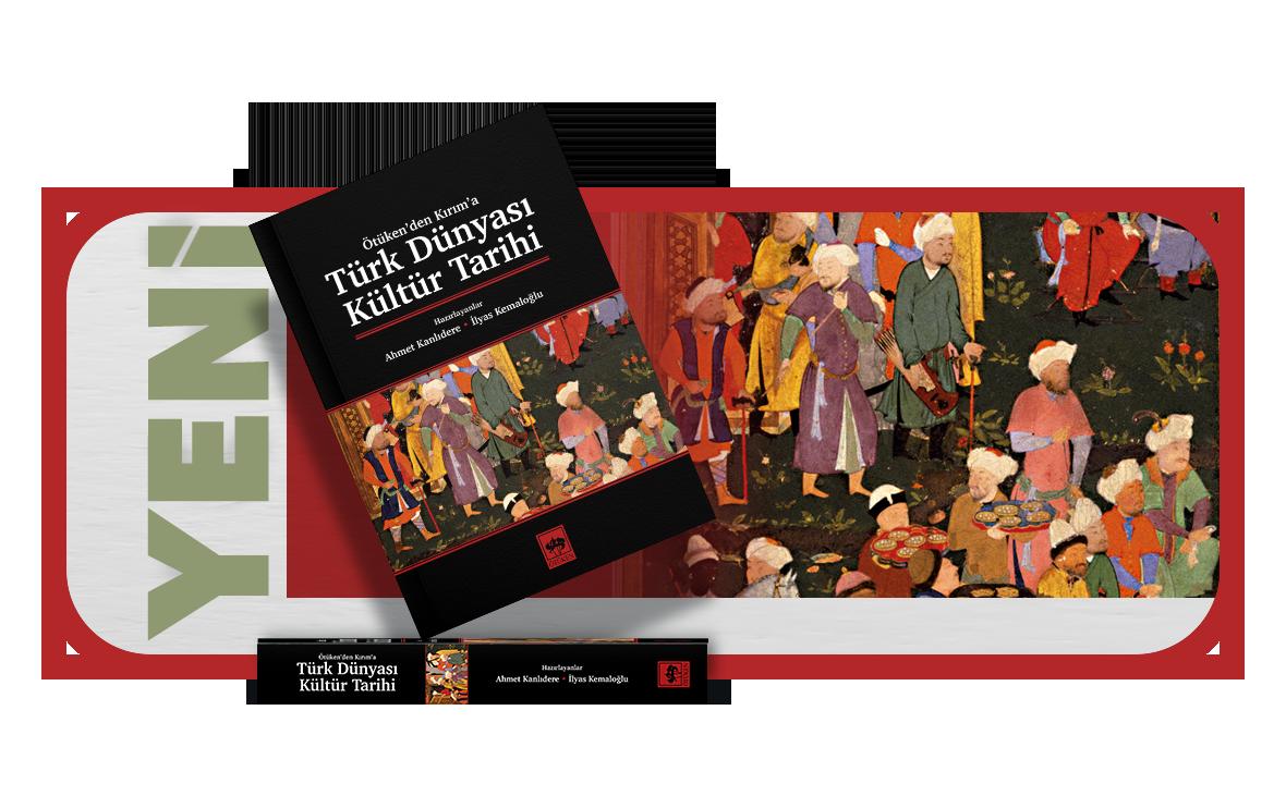 Ötüken'den Kırım'a Türk Dünyası Kültür Tarihi