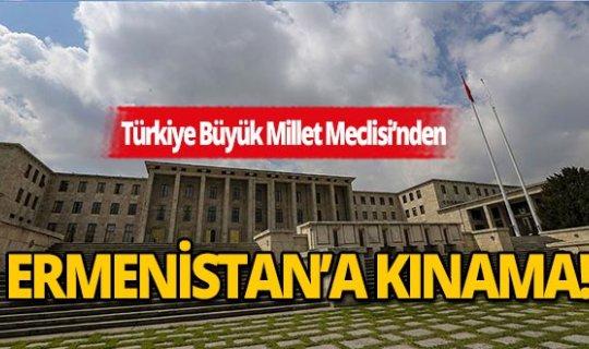 TBMM Ermenistan'ı Kınayan Bildiri Yayımladı