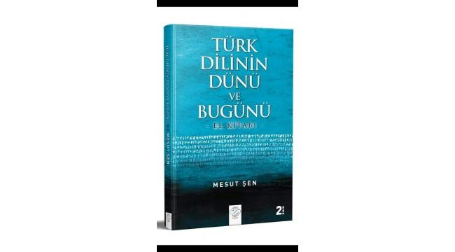Türk Dilinin Dünü Ve Bugünü Kitabı Çıktı.