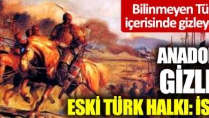 Anadolu'nun gizlenen eski Türk halkı: İskitler!
