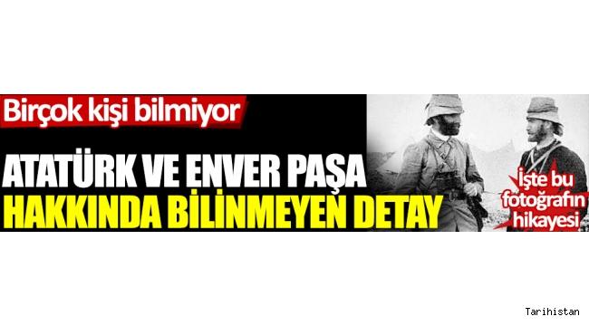Atatürk ve Enver Paşa'nın fotoğraflarındaki detay!