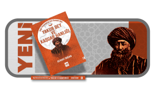 """""""Doğu Türkistan'da Son Osmanlı HanıYakub Bey ve Kaşgar Hanlığı"""" kitabı yayınladı."""