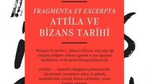 """""""Attila ve Bizans Tarihi"""" kitabı yayımlandı"""