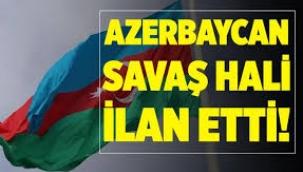 """Azerbaycan Ermenistan'a karşı """"savaş hali"""" ilan etti"""
