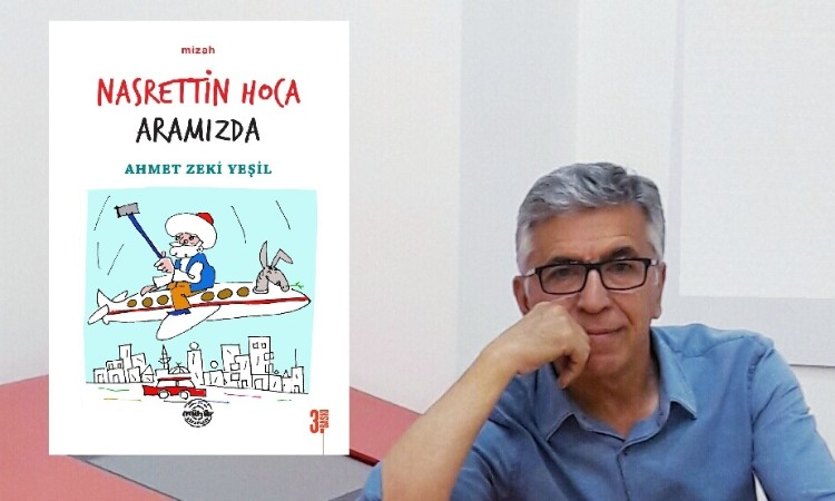 """Ahmet Zeki Yeşil'in """"Nasrettin Hoca""""sı 3. Baskısında Yenilendi"""