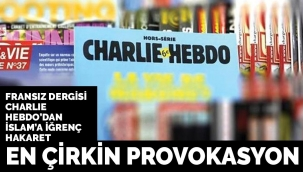 Fransız Charlie Hebdo'dan yine çirkin provokasyon