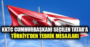 TÜRKİYE'DEN, KKTC CUMHURBAŞKANI SEÇİLEN ERSİN TATAR'A TEBRİK MESAJLARI