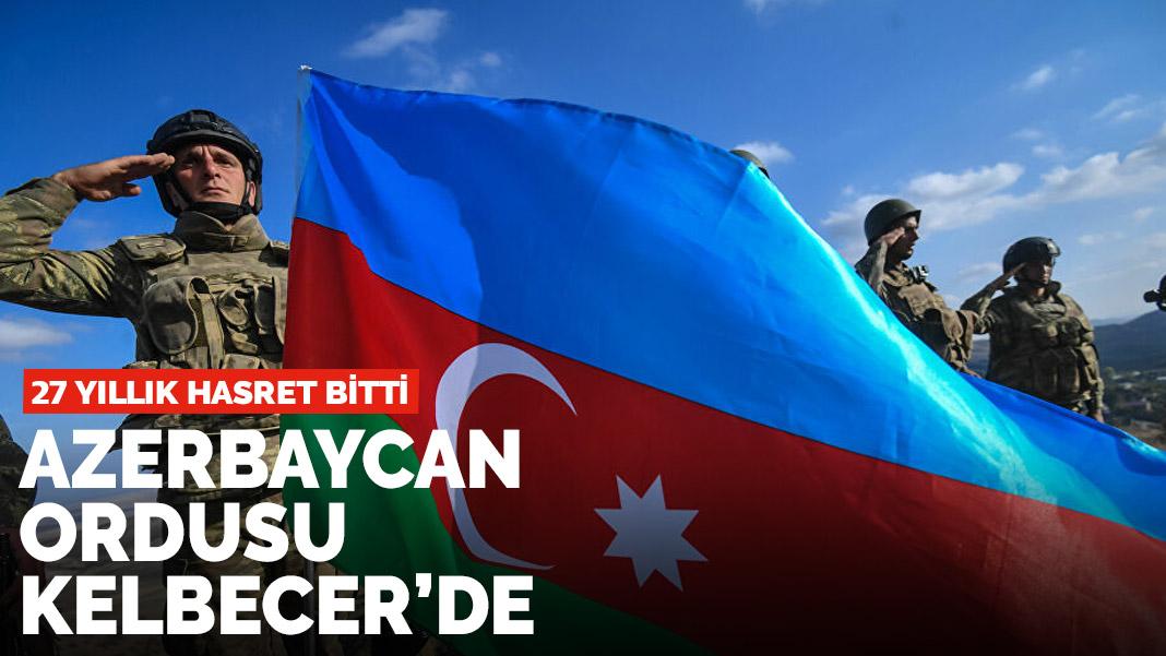 Kelbecer Ermeni işgalinden kurtarıldı