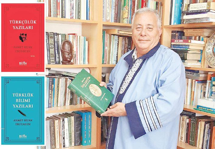 """Prof. Dr. Ahmet Bican Ercilasun'un, """"Türkçülük Yazıları"""" ve """"Türklük Bilimi Yazıları"""" adlı kitapları yayınlandı."""