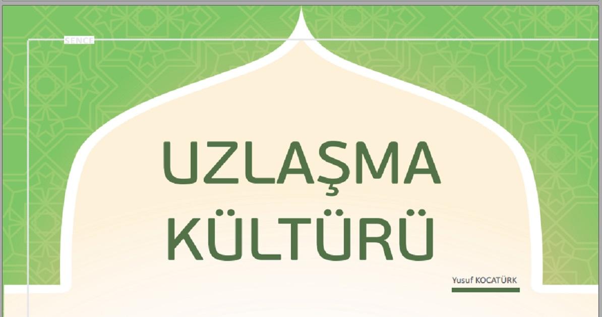 Uzlaşma Kültürü - Yazar: Yusuf KOCATÜRK