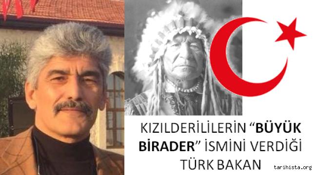 Veli Metin Türkoğlu: Kızılderililerin Büyük Birader Dediği Türk Bakan