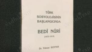 TÜRK SOSYOLOJİSİNİN BAŞLANGICINDA BEDİ NURİ BEY