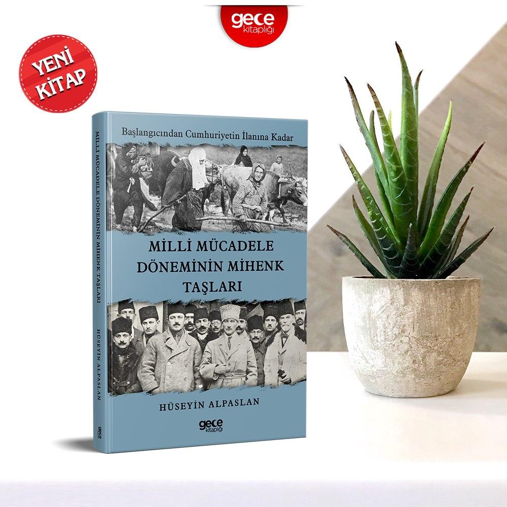 """Yazarımız Hüseyin Alpaslan Bey'in yeni kitabı """"Milli Mücadele Döneminin Mihenk Taşları"""" çıktı."""