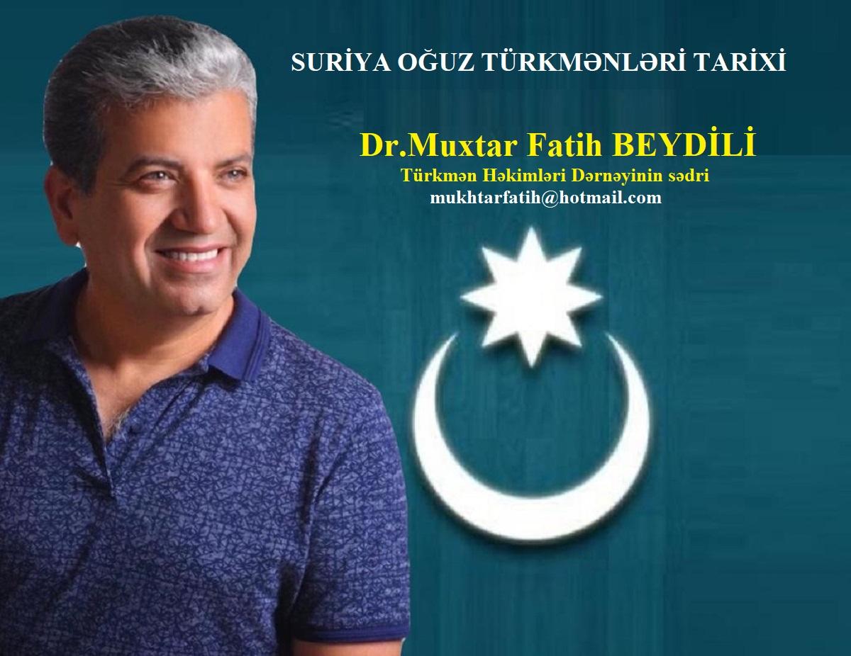 SURİYA OĞUZ TÜRKMƏNLƏRİ TARİXİ - Yazan: Dr. Muxtar Fatih BEYDİLİ
