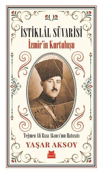 """Araştırmacı yazar Yaşar Aksoy, """"İstiklal Süvarisi: İzmir'in Kurtuluşu"""""""