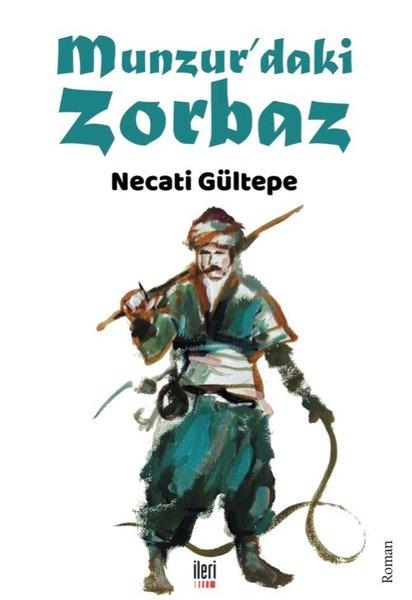"""Necati Gültepe: """"Munzur'daki Zorbaz"""""""