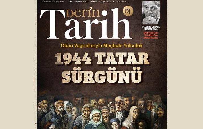 Derin Tarih dergisi Kırım Tatar Sürgününü işledi