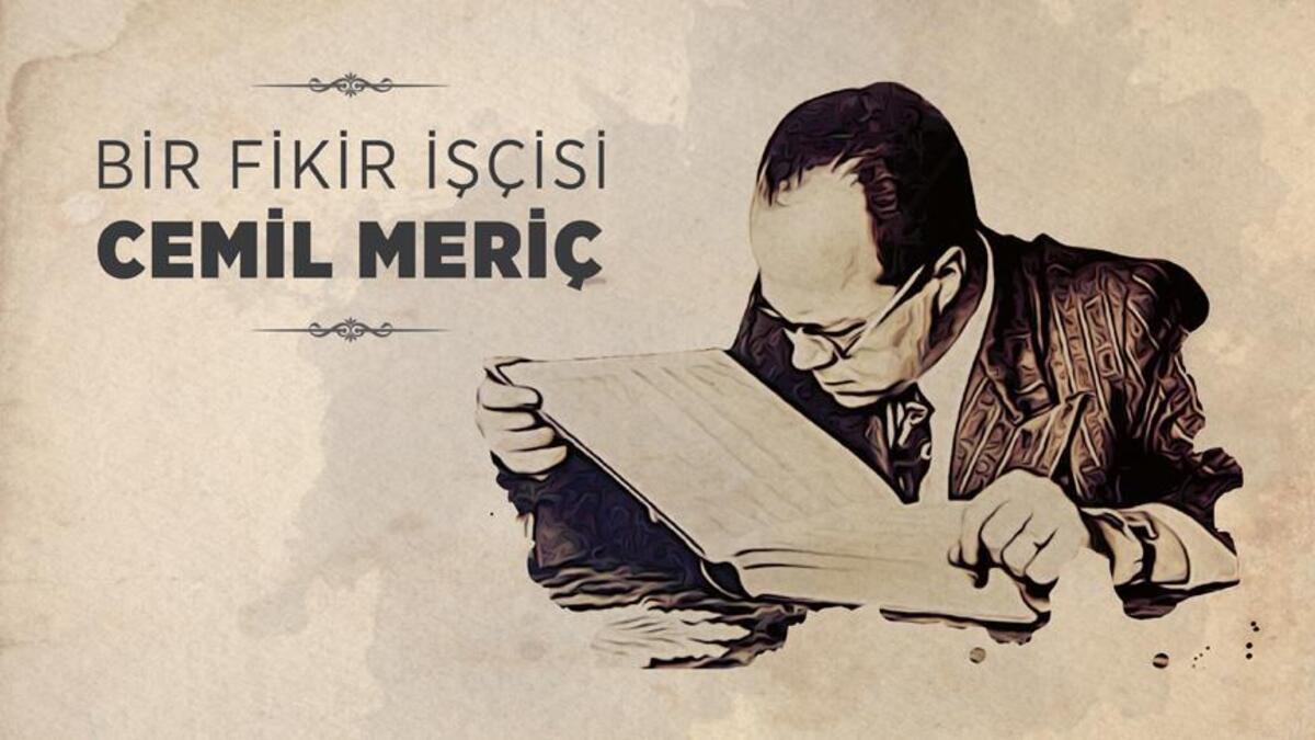 Cemil Meriç (d. 12 Aralık 1916 / ö. 13 Haziran 1987) - Yazar: DR. BERNA USLU KAYA