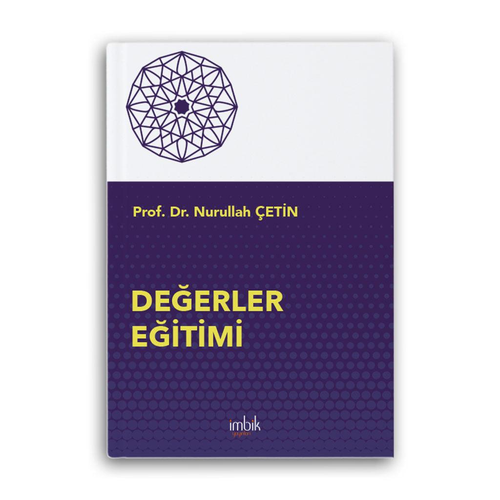 Prof. Dr. Nurullah ÇETİN'in İmbik Yayınları Arasından Çıkan Yeni Kitabı: DEĞERLER EĞİTİMİ