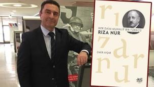 Hatıratıyla kendini sıfırlayan Türkçü: Dr. Rıza Nur