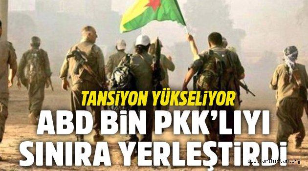ABD, bine PKK'lıyı Türkiye sınırına yerleştirdi