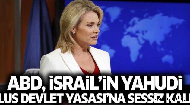 ABD, İsrail'in 'Yahudi Ulus Devlet Yasası'