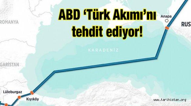 ABD 'Türk Akımı'nı tehdit ediyor!