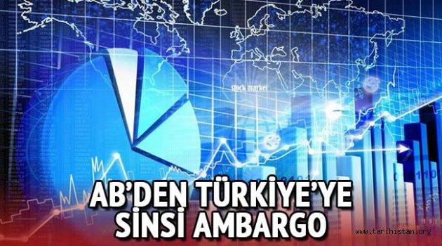 AB'den Türk sanayisine sinsi ambargo