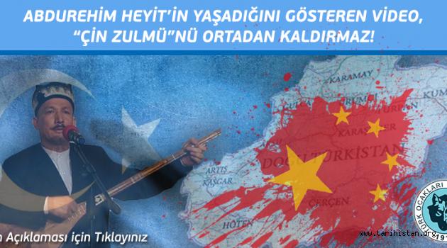 """Abdurehim HEYİT'in Yaşadığını Gösteren Video, """"Çin Zulmü""""nü Ortadan Kaldırmaz!"""
