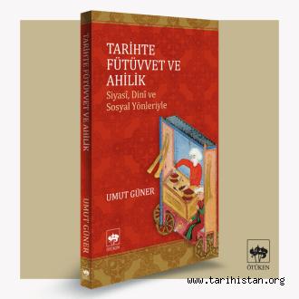 Ahilik Kitabı – Fütüvvet Ve Ahilik Tarihi