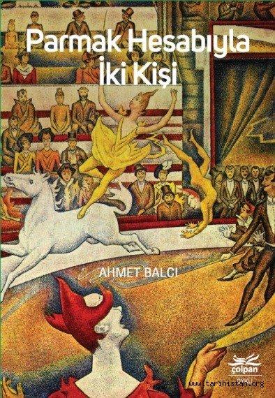 """Ahmet Balcı'nın ilk kitabı """"Parmak Hesabıyla İki Kişi"""" cıktı"""
