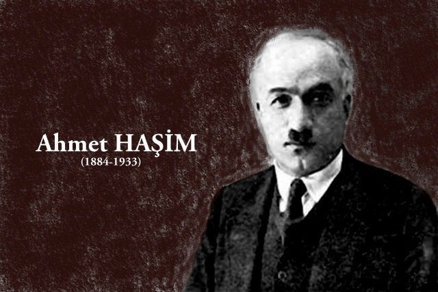 Ahmet Haşim (d. 1887 / ö. 4 Haziran 1933) - Yazar: DOÇ. DR. SABAHATTİN ÇAĞIN