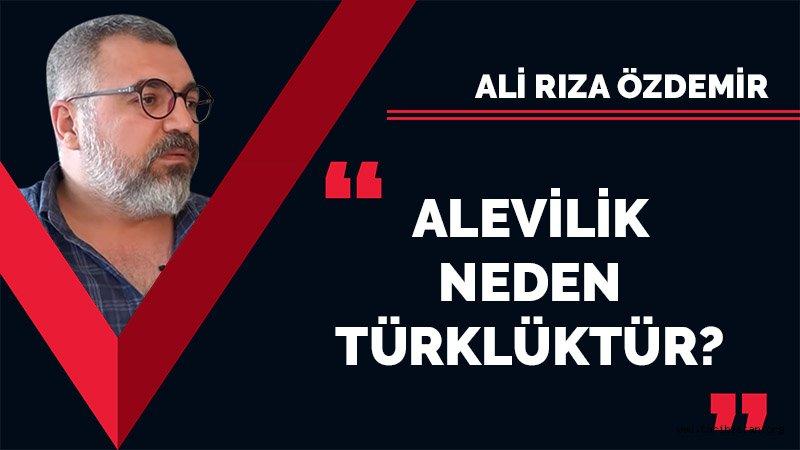Alevilik neden Türklüktür? / Ali Rıza ÖZDEMİR