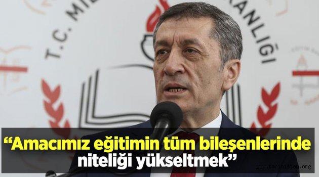 """""""AMACIMIZ EĞİTİMİN TÜM BİLEŞENLERİNDE NİTELİĞİ YÜKSELTMEK"""""""