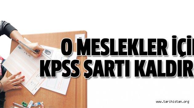 Bazı kamu görevleri için KPSS şartı kaldırıldı