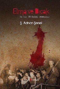 Bir 12 Eylül romanı: Elma ve Bıçak / Adnan İslamoğulları