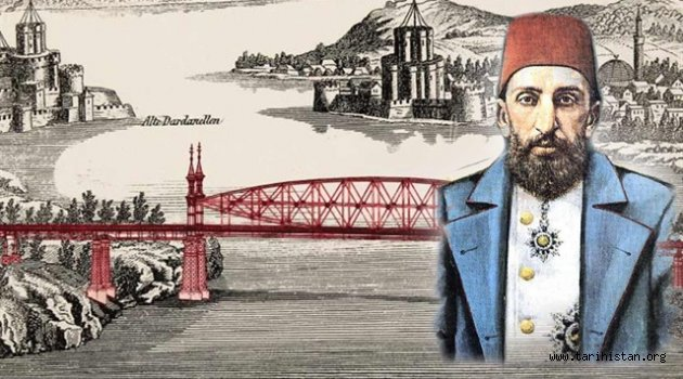 Çanakkale Köprüsü'nü 2. Abdülhamid projelendirmiş