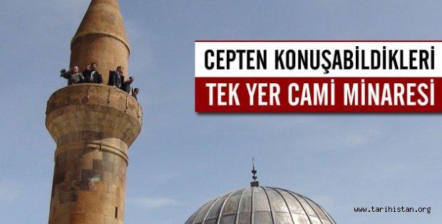 Cepten konuşabildikleri tek yer cami minaresi