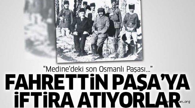 """Çöl Kaplanı"" Fahreddin Paşa'ya iftira atıyorlar"