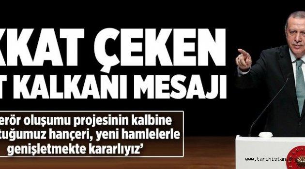 Cumhurbaşkanı Erdoğan Yeni Bir Fırat kalkanı Opersayonunun Sinyalini Verdi