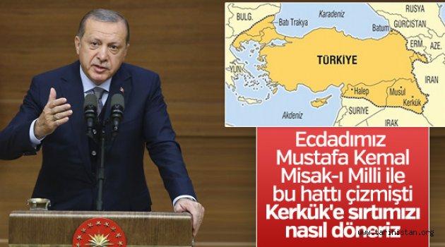"""Cumhurbaşkanı Recep Tayyip Erdoğan, """"ECDADIMIZ, MİSAK-I MİLLİ'Yİ KERKÜK'E KADAR ÇİZDİ"""""""