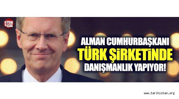 Eski Alman Cumhurbaşkanı Türk şirkete danışmanlık yapıyor
