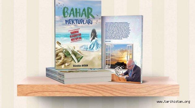 """Gündüz Aydın'ın yeni kitabı """"Bahar mektupları"""" çıktı"""