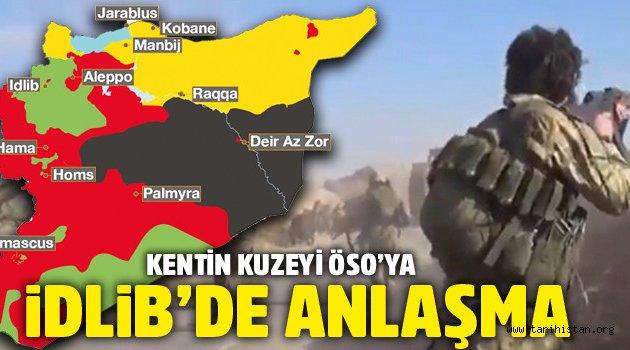 İdlib'de anlaşma: Kentin kuzeyi ÖSO'ya bırakıldı