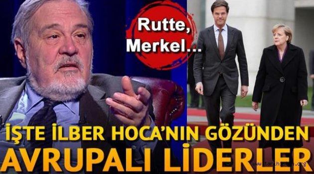 İlber Ortaylı'dan Avrupa liderlerinin karnesi