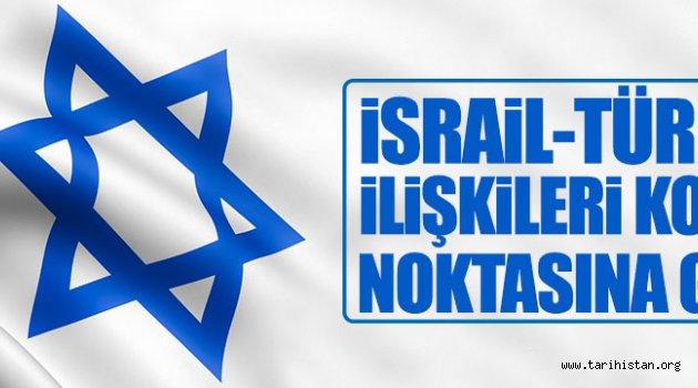 İsrail-Türkiye ilişkileri kopma noktasına geldi