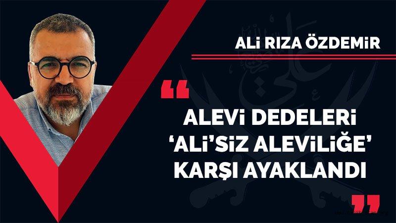 Alevi dedeleri ayaklandı / Ali Rıza Özdemir