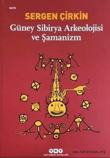 """Arkeolog Sergen Çirkin'in """"Güney Sibirya Arkeolojisi ve Şamanizm"""" kitabı çıktı"""