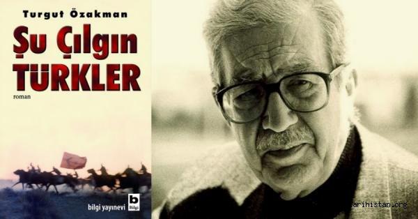 Cumhuriyet Tarihinin En Çok Okunan Kitabı: Şu Çılgın Türkler