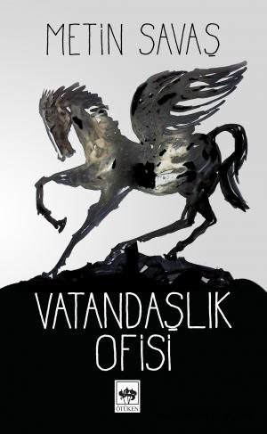 """Metin SAVAŞ'ın yeni romanı """"Vatandaşlık Ofisi"""" çıktı."""